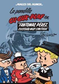 LA PANDILLA CU-CUX-PLAF. FANTOMAS PÉREZ, SOCIEDAD MUY LIMITADA (MAGOS DEL HUMOR