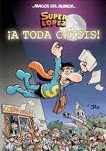 SUPERLÓPEZ. ¡A TODA CRISIS! (MAGOS DEL HUMOR 133)