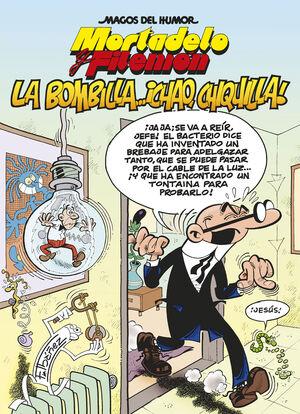 MORTADELO Y FILEMÓN. LA BOMBILLA... ¡CHAO, CHIQUILLA! (MAGOS DEL HUMOR 149)