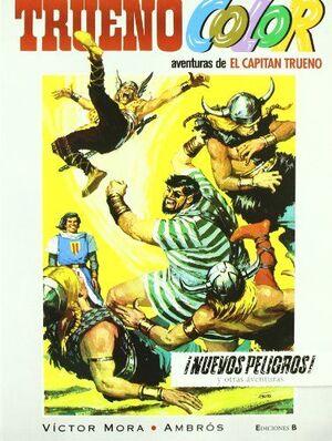¡NUEVOS PELIGROS! Y OTRAS AVENTURAS DE EL CAPITÁN TRUENO (TRUENO COLOR 5)