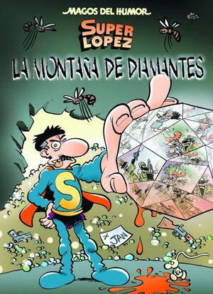 SUPERLÓPEZ. LA MONTAÑA DE DIAMANTES (MAGOS DEL HUMOR 165)