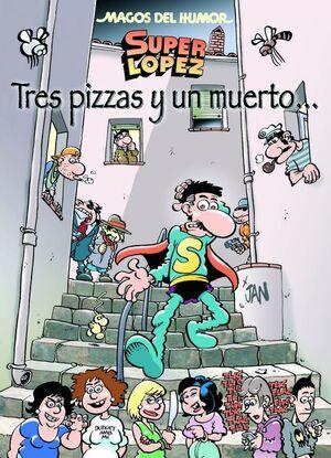 SUPER LÓPEZ, TRES PIZZAS Y UN MUERTO. MAGOS DEL HUMOR NÚM. 168