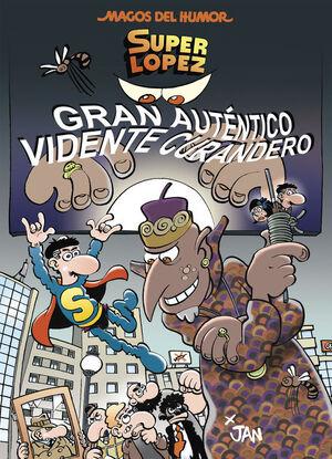SUPERLÓPEZ. GRAN AUTÉNTICO VIDENTE CURANDERO (MAGOS DEL HUMOR 177)