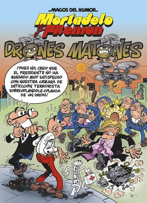 MORTADELO Y FILEMÓN. DRONES MATONES (MAGOS DEL HUMOR 185)