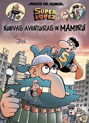 SUPERLÓPEZ. NUEVAS AVENTURAS DE MAMBRÚ (MAGOS DEL HUMOR 187)