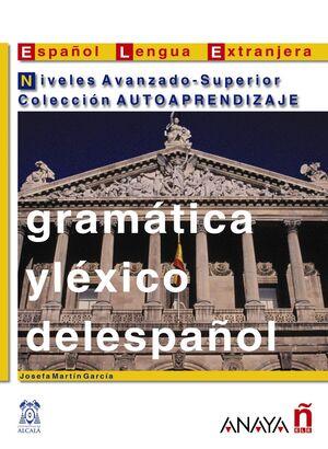 GRAMÁTICA Y LÉXICO DEL ESPAÑOL. NIVELES AVANZADO-SUPERIOR