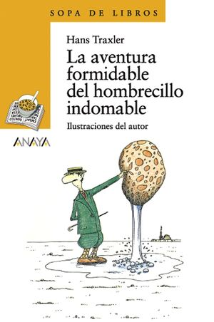 LA AVENTURA FORMIDABLE DEL HOMBRECILLO INDOMABLE
