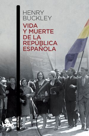 VIDA Y MUERTE DE LA REPÚBLICA ESPAÑOLA