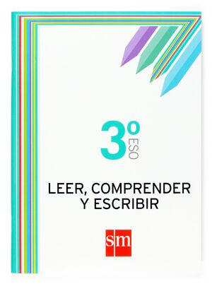 LEER, COMPRENDER Y ESCRIBIR. 3 ESO