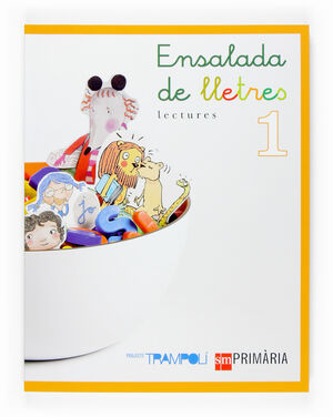 LECTURES: ENSALADA DE LLETRES. 1 PRIMÀRIA. PROJECTE TRAMPOLÍ