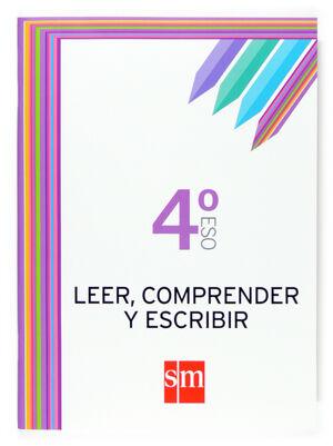 LEER, COMPRENDER Y ESCRIBIR. 4 ESO