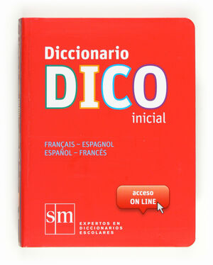 DICCIONARIO DICO INICIAL. FRANÇAIS - ESPAGNOL / ESPAÑOL - FRANCÉS