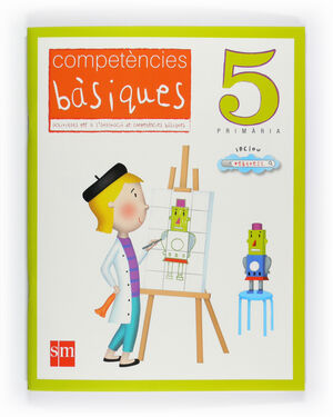 COMPETÈCIES BÀSIQUES. 5 PRIMÀRIA