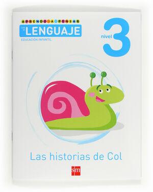 APRENDO A PENSAR CON EL LENGUAJE: LAS HISTORIAS DE COL. NIVEL 3. EDUCACIÓN INFAN
