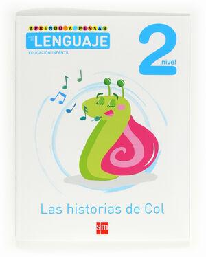 APRENDO A PENSAR CON EL LENGUAJE: LAS HISTORIAS DE COL. NIVEL 2. EDUCACIÓN INFAN