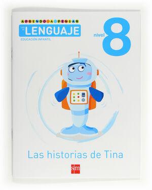 APRENDO A PENSAR CON EL LENGUAJE: LAS HISTORIAS DE TINA. NIVEL 8. EDUCACIÓN INFA