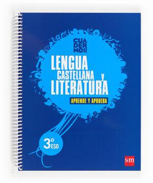 LENGUA CASTELLANA Y LITERATURA. 3 ESO. APRENDE Y APRUEBA. CUADERNO
