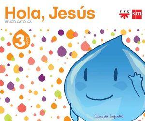 RELIGIÓ CATÒLICA. 3 ANYS.  HOLA, JESÚS
