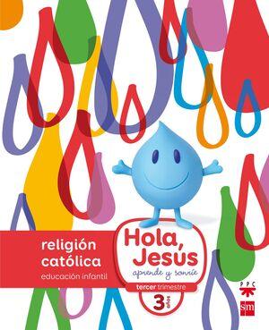 RELIGIÓN CATÓLICA. 3 AÑOS. HOLA, JESÚS: APRENDE Y SONRÍE