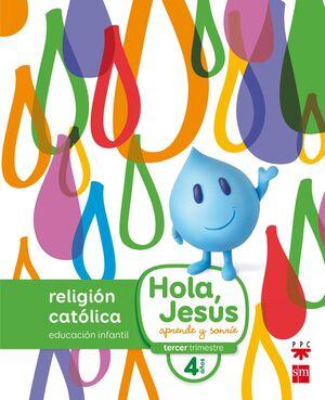 RELIGIÓN CATÓLICA. 4 AÑOS. HOLA, JESÚS: APRENDE Y SONRÍE