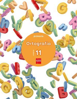 CUADERNO 11 DE ORTOGRAFÍA. PRIMARIA