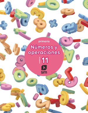 CUADERNO 11 DE NÚMEROS Y OPERACIONES. PRIMARIA
