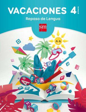 VACACIONES: REPASO DE LENGUA. 4 EDUCACIÓN PRIMARIA