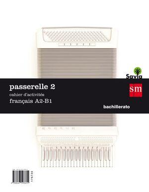 PASSARELLE 2. 1 BACHILLERATO. CAHIER D´ACTIVITÉS