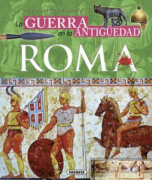 LA GUERRA EN LA ANTIGÜEDAD. ROMA