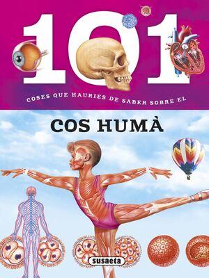101 COSES QUE HAURIES DE SABER SOBRE EL COS HUMÁ