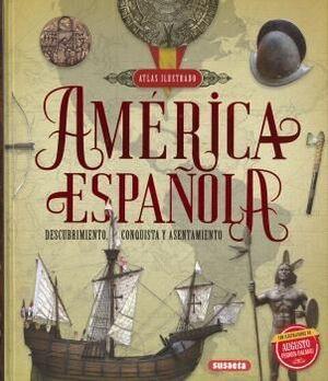 AMÉRICA ESPAÑOLA. DESCUBRIMIENTO, CONQUISTA Y ASENTAMIENTO