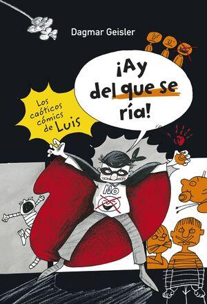 LOS CAÓTICOS CÓMICS DE LUIS. ¡AY DEL QUE SE RÍA!