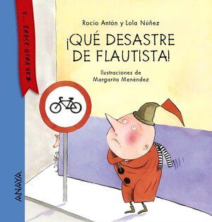 ¡QUÉ DESASTRE DE FLAUTISTA!
