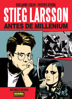 STIEG LARSSON ANTES DE MILLENIUM, ANATOMÍA DE UNA OBRA