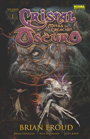 MITOS DE LA CREACIÓN 1, CRISTAL OSCURO
