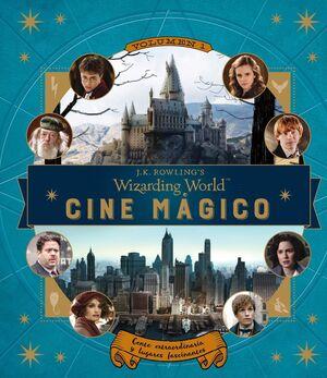 J.K. ROWLING'S WIZARDING WORLD: CINE MÁGICO. VOLUMEN 1