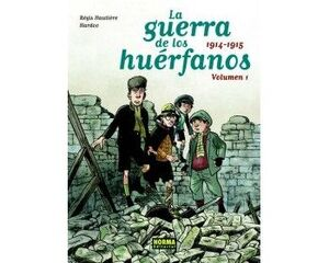 LA GUERRA DE LOS HUÉRFANOS 1. 1914-1915