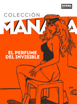 COLECCIÓN MANARA 4. EL PERFUME DEL INVISIBLE