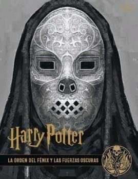 HARRY POTTER: LOS ARCHIVOS DE LAS PELÍCULAS 8. LA ORDEN DEL FÉNIX Y LAS FUERZAS