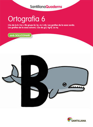 ORTOGRAFÍA 6 SANTILLANAQUADERNS