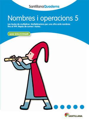 NOMBRES I OPERACIONS 5 AMB SOLUCIONARI SANTILLANA QUADERNS