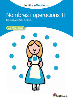 SANTILLANA QUADERNS NOMBRES I OPERACIONS 11