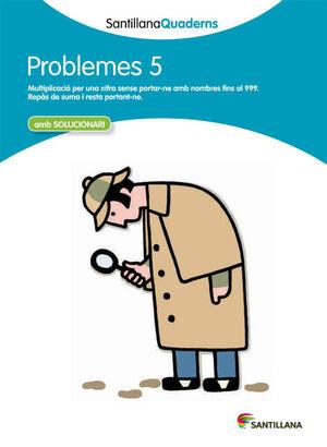 PROBLEMES 5 AMB SOLUCIONARI SANTILLANA QUADERNS