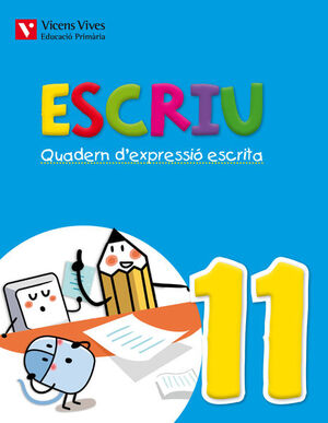 ESCRIU. QUADERN D'EXPRESSIO ESCRITA 11 VALENCIA