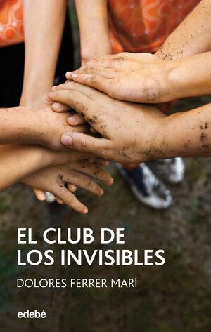 EL CLUB DE LOS INVISIBLES, DE DOLORES FERRER