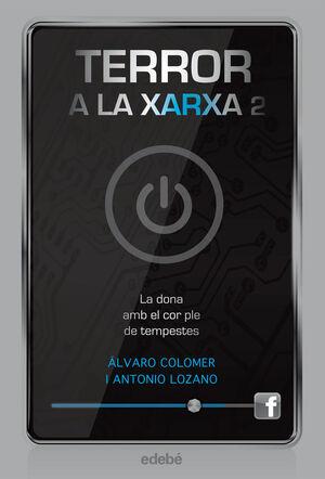 TERROR A LA XARXA II: LA DONA AMB EL COR PLE DE TEMPESTES