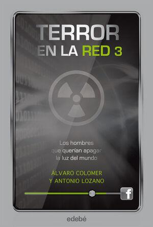 TERROR EN LA RED III: LOS HOMBRES QUE QUERÍAN APAGAR LA LUZ DEL MUNDO