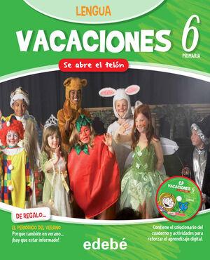 VACACIONES LENGUA 6EP. SE ABRE EL TELÓN