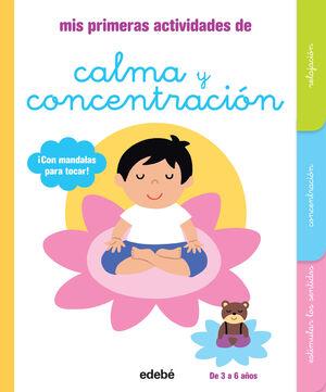 MIS PRIMERAS ACTIVIDADES DE CALMA Y CONCENTRACIÓN