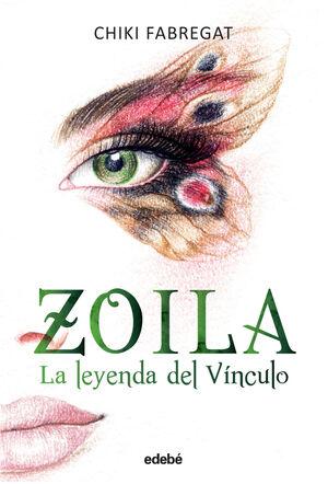 LA LEYENDA DEL VÍNCULO (VOLUMEN II DE LA TRILOGÍA ZOILA)